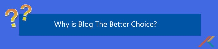 Why is Blog the better choice?